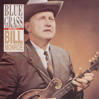 Bill Monroe - BlueGrass Vol. 1