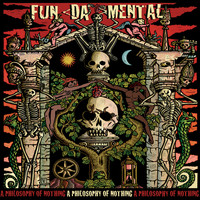 Fun Da Mental - A Philosophy of Nothing