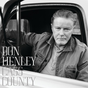 Don Henley - Cass County (Deluxe)