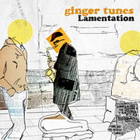 Ginger Tunes - Lamentation