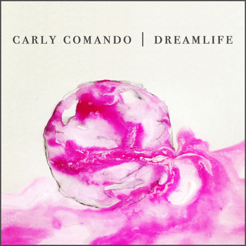 Carly Comando - Dreamlife