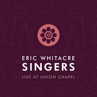 Eric Whitacre - Eric Whitacre Singers Live at Union Chapel