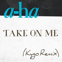 A-Ha - Take On Me (Kygo Remix)