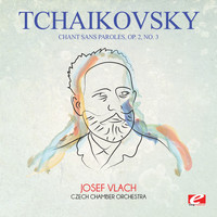 Pyotr Ilyich Tchaikovsky - Tchaikovsky: Chant Sans Paroles, Op. 2, No. 3 (Digitally Remastered)