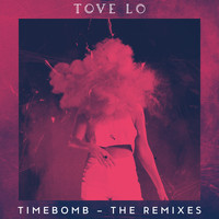 Tove Lo - Timebomb (Remixes)