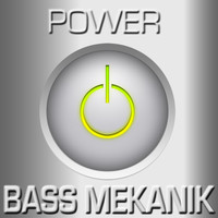 Bass Mekanik - Power