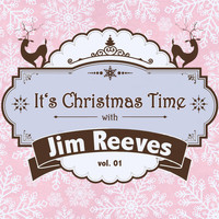 Jim Reeves - It's Christmas Time with Jim Reeves, Vol. 01