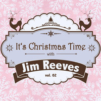 Jim Reeves - It's Christmas Time with Jim Reeves, Vol. 02