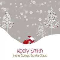 Keely Smith - Here Comes Santa Claus