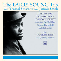 Larry Young - The Larry Young Trio. Testifying / Young Blues / Groove Street / Forrest Fire