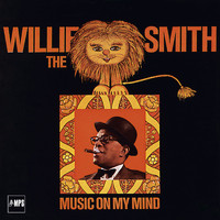 Willie 'The Lion' Smith - Music on My Mind