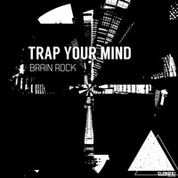 Brain Rock - Trap Your Mind