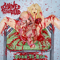 Chained to the Dead - Born to Rot