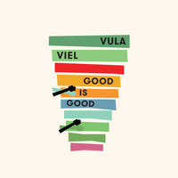 Vula Viel - Good Is Good