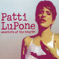 Patti LuPone - Matters of the Heart