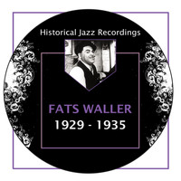 Fats Waller - Historical Jazz Recordings: 1929-1935