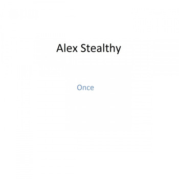 Alex Stealthy - Once