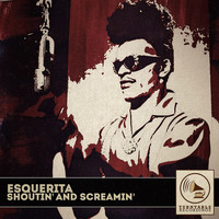Esquerita - Shoutin' and Screamin'