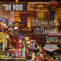 Tom Wood - Things Are Different Here