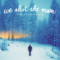 We Shot the Moon - The Finish Line