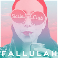 Fallulah - Social Club (Explicit)