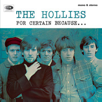 The Hollies - For Certain Because