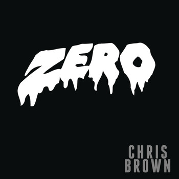 Chris Brown - Zero (Explicit)