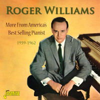 Roger Williams - More from America's Best Selling Pianist, 1959-1962