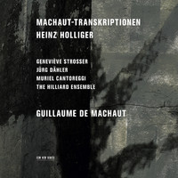 The Hilliard Ensemble - Heinz Holliger: Machaut-Transkriptionen