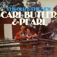 Carl & Pearl Butler - The Old and the New