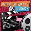 Juvenile Delinquent's Jukebox: Music from the Movies of John Waters  Various Artists