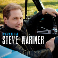 Steve Wariner - It Ain't All Bad
