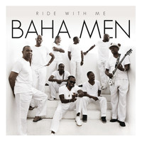 Baha Men - Ride With Me