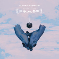 Porter Robinson - Worlds (Remixed)