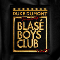 Duke Dumont - Blasé Boys Club (Pt. 1)