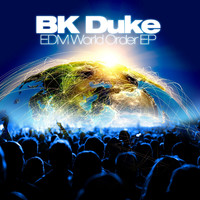 BK DUKE - EDM World Order EP
