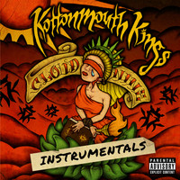 Kottonmouth Kings - Cloud Nine (Instrumentals [Explicit])