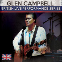 Glen Campbell - British Live Performance Series