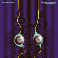 Tame Impala - 'Cause I'm A Man (HAIM Remix [Explicit])