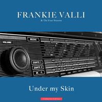 Frankie Valli And The Four Seasons - Under my Skin