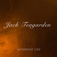 Jack Teagarden - Waterfront Cafe