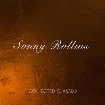 Sonny Rollins - Collected Classixx