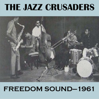 The Jazz Crusaders - Freedom Sound - 1961