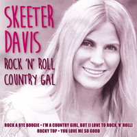 Skeeter Davis - Rock 'N' Roll Country Gal