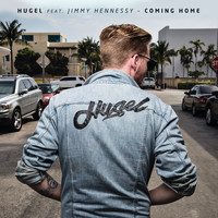 HUGEL - Coming Home (feat. Jimmy Hennessy) (Remixes)
