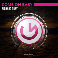 Richard Grey - Come on Baby