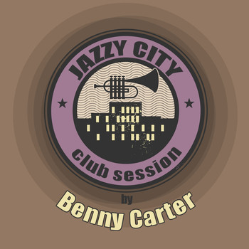 Benny Carter - JAZZY CITY - Club Session by Benny Carter