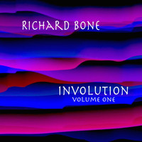 Richard BONE - Involution, Vol.1