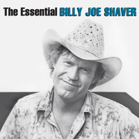 Billy Joe Shaver - The Essential Billy Joe Shaver