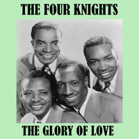 The Four Knights - The Glory of Love